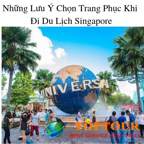 Lưu Ý Chọn Trang Phục Khi Đi Du Lịch Singapore